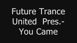 Future Trance United Pres.-You Came