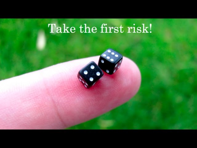 Take the first risk