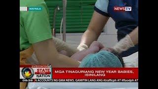 SONA Mga tinaguriang new year babies isinilang
