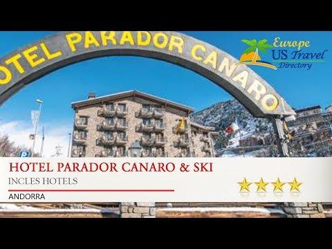 Hotel Parador Canaro & Ski - Incles Hotels, Andorra