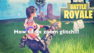 (Patched.) How to fix Fortnite zoom glitch.