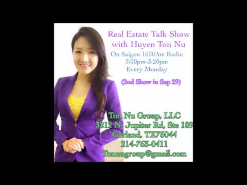 REAL ESTATE SHOW WITH HUYEN TON NU ON SAIGON RADIO 1600AM FROM 3:00-3:20PM EVERY MONDAY