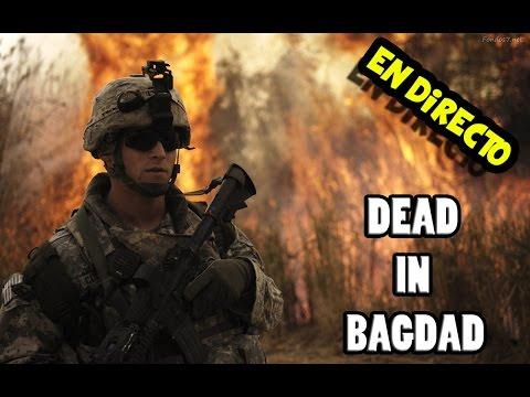 [ArmA III] DEAD IN BAGDAD - EN DIRECTO