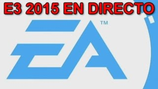 E3 2015 Conferencia Electronic Arts EA Español