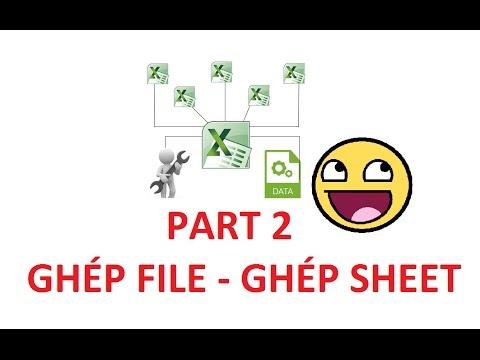 [Thủ thuật excel ] Bài 2 – Cách ghép file và ghép sheet trong excel trong vòng 3 nốt nhạc