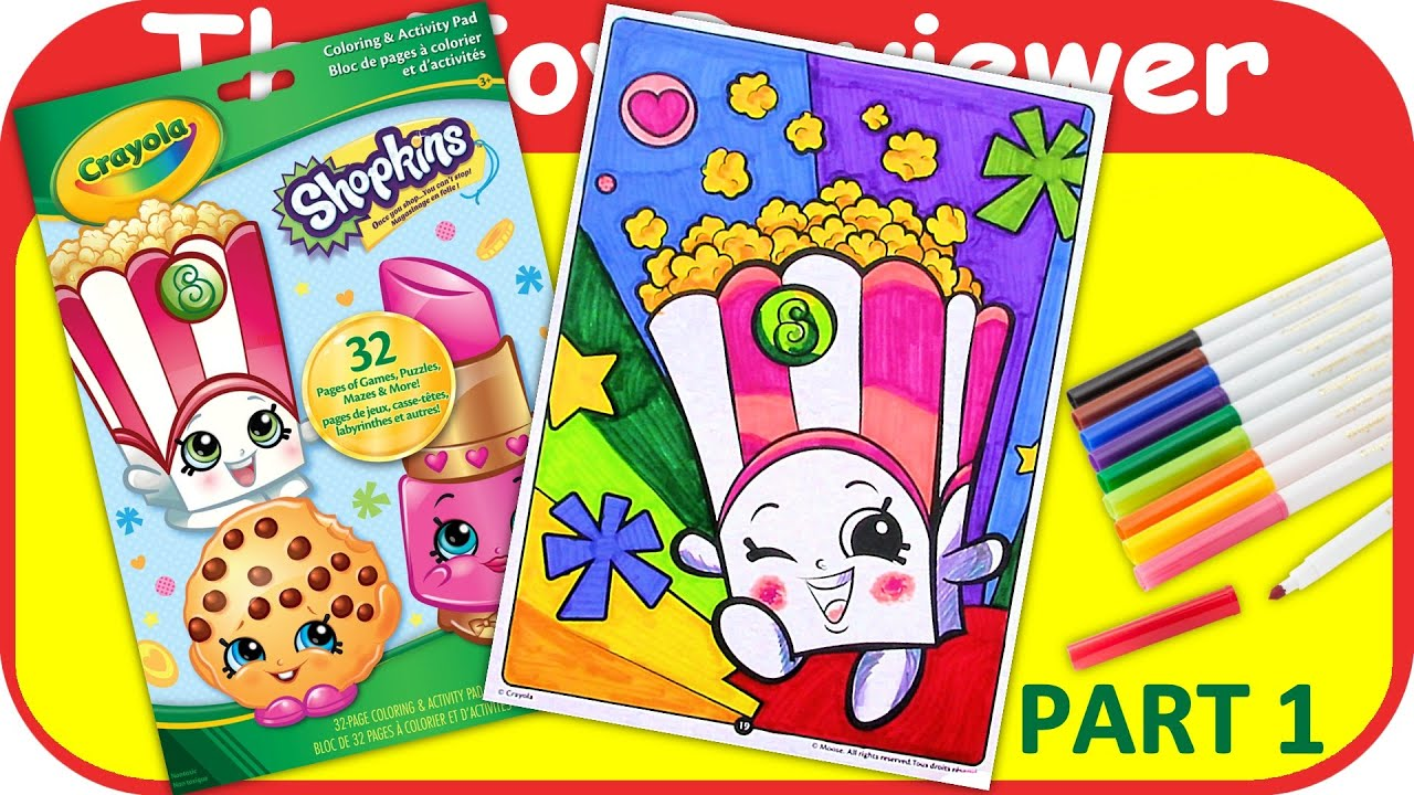 part 1 shopkins coloring book poppy corn crayola markers unboxing toy review by thetoyreviewer youtube