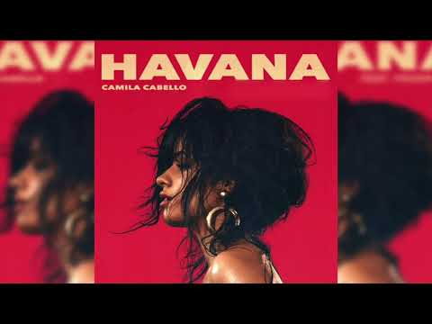 Camila Cabello - Havana (Without Young Thug)