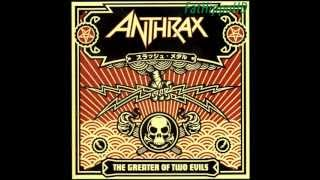 Be All End All - Anthrax (The Greater Of Two Evils)