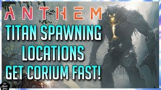 ANTHEM: HOW TO FIND TITANS (WITH MAP LOCATIONS) TITAN SPAWNING LOCATIONS & HOW TO GET THERE!