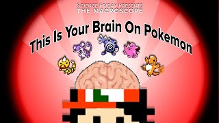 This Is Your Brain on Pokemon