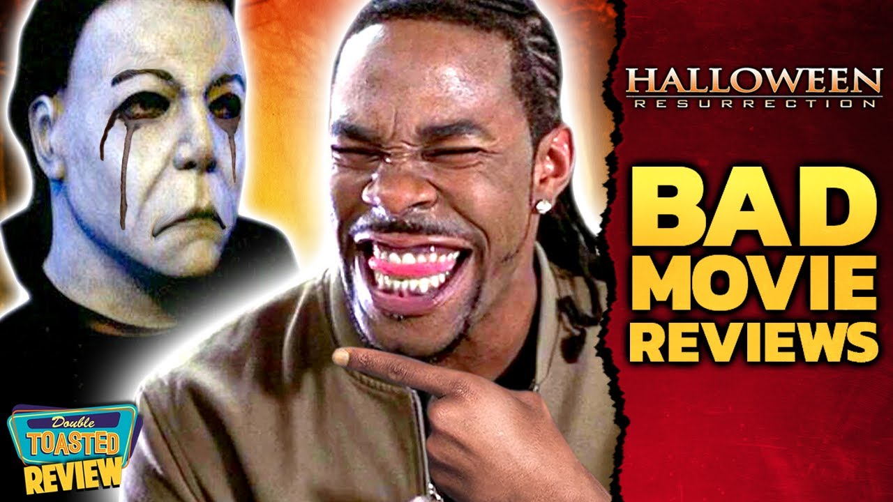 HALLOWEEN RESURRECTION BAD MOVIE REVIEW | Double Toasted