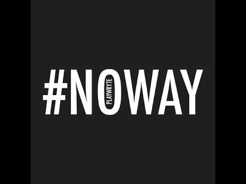 PlayWryte - NO WAY