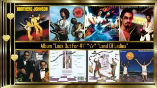 The Brothers Johnson *✰* Land Of Ladies *✰*