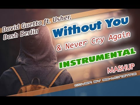 David Guetta ft. Usher, Dash Berlin - Without You + Never Cry Again (instrumental  by ss-Monstre)