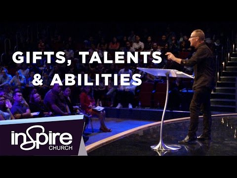 Gifts, Talents & Abilities | Pastor John McMartin