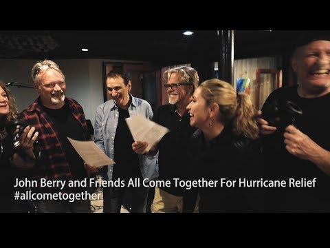 John Berry & Friends All Come Together(Music Video)for Hurricane Relief