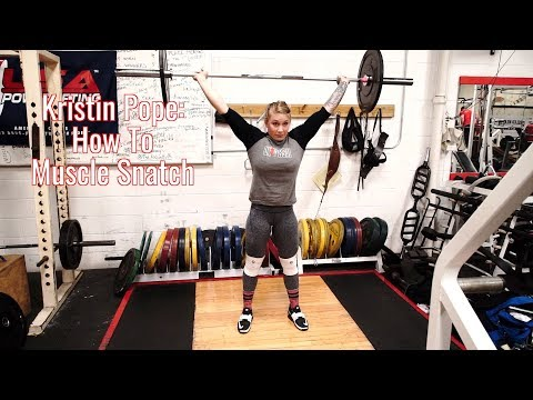 Kristin Pope: How To Muscle Snatch