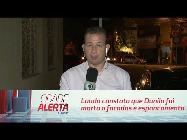 Laudo constata que Danilo foi morto a facadas e espancamento