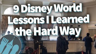 9 Disney World Lessons I Learned the Hard Way!