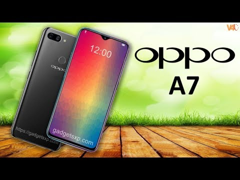 Oppo A7 Official Specifications, Price, Release Date, First Look, Features, Camera, Trailer, Launch