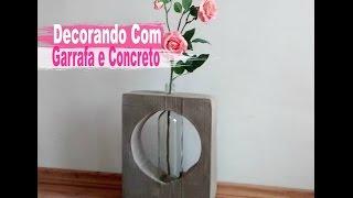 Diy Incrível Peça Decorativa Com Garrafa e Concreto / Carla Oliveira