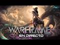 Warframe EN DIRECTO - Mini maratón de afinidad y reliquias!!!