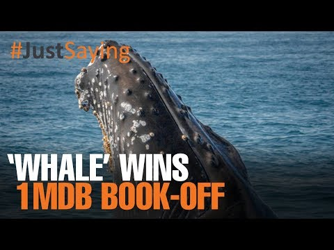 #JUSTSAYING: 'Whale' wins 1MDB book-off
