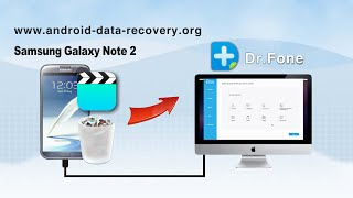 [Galaxy Note 2 Video Recovery for Mac]: How to Recover Videos from Samsung Galaxy Note 2 on Mac