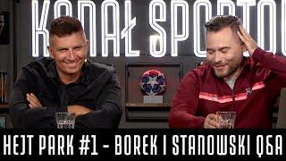 HEJT PARK #1 - BOREK I STANOWSKI - Q&A Z WIDZAMI
