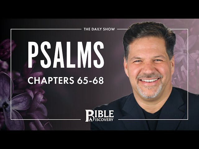 Praise the LORD! | Psalms 65-68