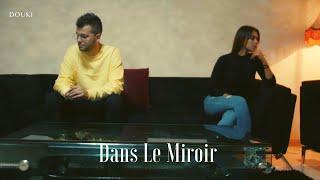Douki - Dans Le Miroir (CLIP OFFICIEL)