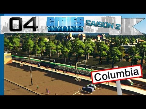 Cities: Skylines Saison 2 ! - 04 - Besoin de trains, envie d