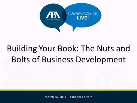 Building Your Book: The Nuts and Bolts of Business Development
