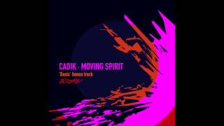 CADIK - MOVING SPIRIT (