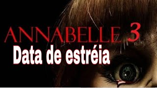 Data de estreia do filme Annabelle 3