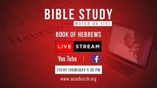 Bible Study [BOOK Oḟ Hebrews]   18 Oct 2018 [Live Stream]