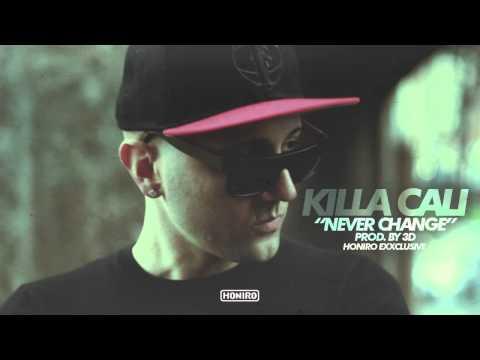 KILLA CALI - NEVER CHANGE ( HONIRO EXXCLUSIVE ) prod by 3D