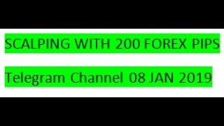 Forex Trading Scalping with 200 Forex Pips Signals On Telegram 08 JAN 2019 REVIEW