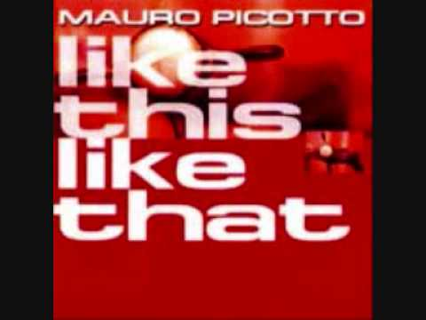 Mauro Picotto - Like This Like That