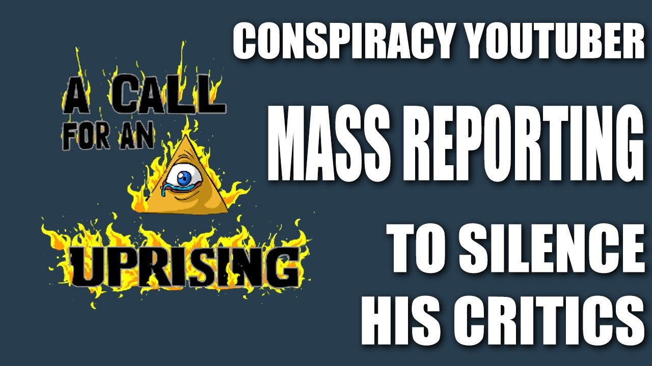 YouTuber 'A Call For An Uprising' is Abusing the Report System