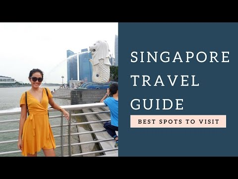 Singapore travel guide ( Best spots to visit )