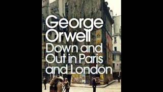George Orwell -  Down and Out in Paris and London (abridged)