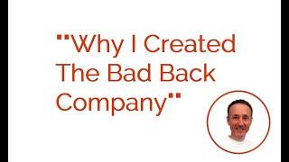 Tim Everett on why he created The Bad Back Company