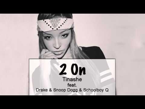 2 On - Tinashe  feat. Drake & Snoop Dogg & Schoolboy Q (Mashup / Remix)