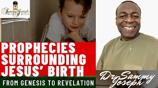 The Prophecies Surrounding the Birth of Jesus | Dr. Sammy Joseph