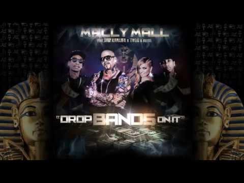 """DROP BANDS ON IT"" - MALLY MALL FT. TYGA WIZ KHALIFA X FRESH X CARMEN ELECTRA"
