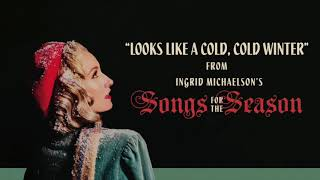 Ingrid Michaelson - Looks Like A Cold, Cold Winter