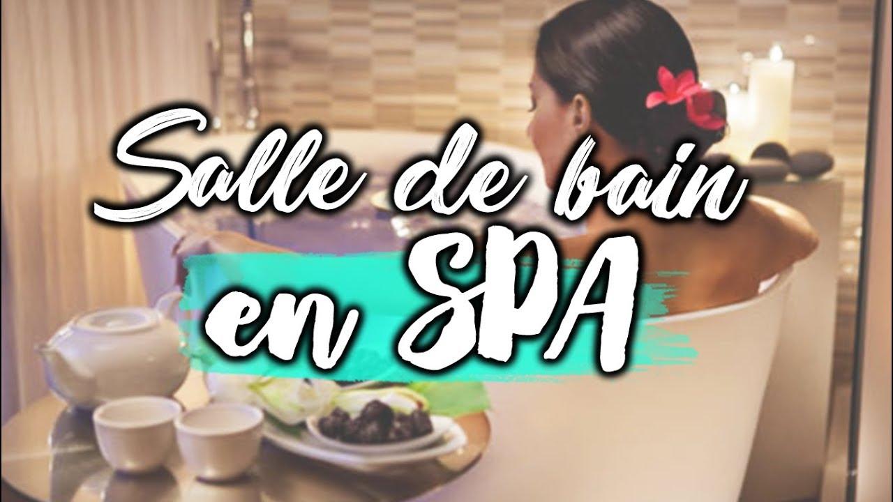 transformez votre salle de bain en spa