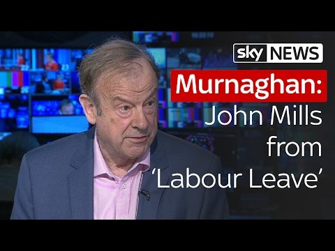 Labour Leave's John Mills On EU, Economy & Boris Johnson