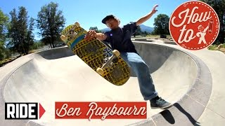 How-To Skateboarding: Slob Fastplant with Ben Raybourn